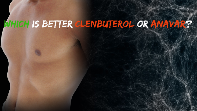 Which Is Better Clenbuterol or Anavar? - Culture11